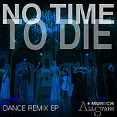 No Time to Die (Dance Remix EP) de Munich Allstars