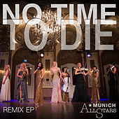 No Time to Die (Remix EP) de Munich Allstars