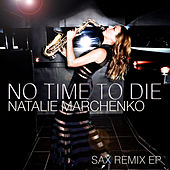 No Time to Die (Sax Remix EP) de Natalie Marchenko