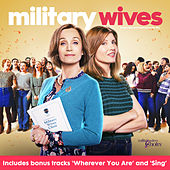Military Wives (Original Motion Picture Soundtrack) by Military Wives Choirs