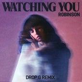 Watching You (Drop G Remix) by Robinson