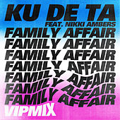 Family Affair (VIP Mix) by Ku De Ta