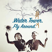 Fly Around by Water Tower