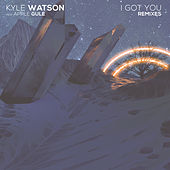 I Got You (Remixes) di Kyle Watson