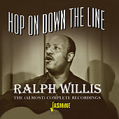 Hop On Down the Line: The (Almost) Complete Recordings by Ralph Willis