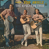 Stay Awhile by The Kingston Trio