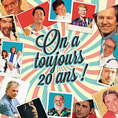 On a toujours 20 ans ! de Various Artists