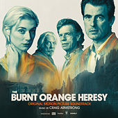 The Burnt Orange Heresy (Original Motion Picture Soundtrack) by Craig Armstrong