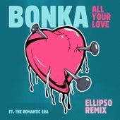 All Your Love (Ellipso Remix) de Bonka