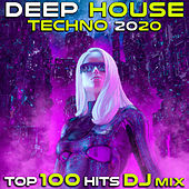 Deep House Techno 2020 Top 100 Hits DJ Mix by Various Artists