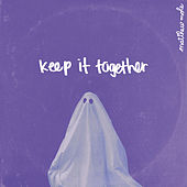 Keep It Together von Matthew Mole