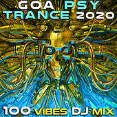Goa Psy Trance 2020 100 Vibes DJ Mix by Various Artists