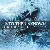 Into the Unknown by Anthem Lights