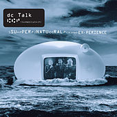 The Supernatural Experience (Live) de DC Talk