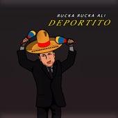 Deportito by Rucka Rucka Ali