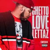Ghetto Love Lettaz von Swisha