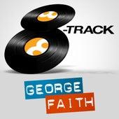 8 Track - George Faith von George Faith