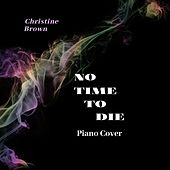 No Time to Die (Piano Cover) de Christine Brown