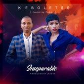 Inseparable de Keboletše