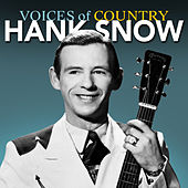 Voices of Country: Hank Snow by Hank Snow