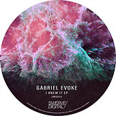I Knew It EP by Gabriel Evoke