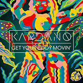 Get Your Body Movin' di Kardano