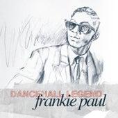 Frankie Paul - Dancehall Legend by Frankie Paul