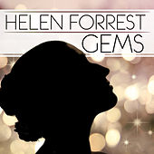 Helen Forrest - Gems by Various Artists