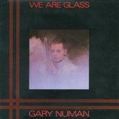 We Are Glass von Gary Numan