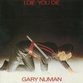 I Die: You Die von Gary Numan