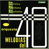 Musica Cubana Bailable by Orquesta Melodĺas Del 40