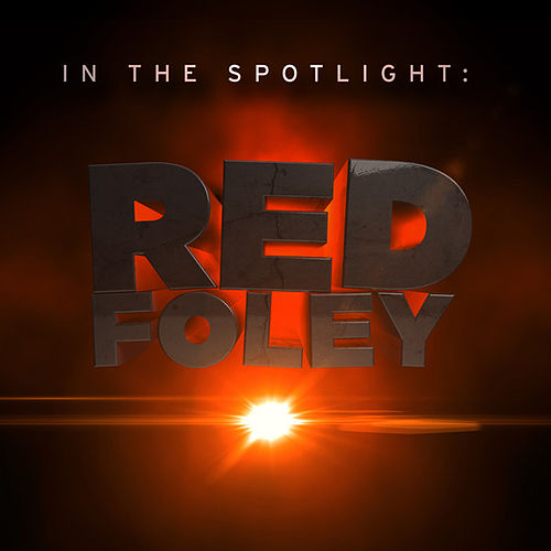 In the Spotlight: Red Foley by Various Artists
