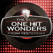 The Best One Hit Wonders from Yesterday by Various Artists
