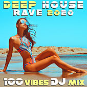 Deep House Rave 2020 100 Vibes DJ Mix by Various Artists
