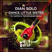 Dance Little Sister (DJ Vartan & Techcrasher Remix) van Dian Solo