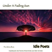 Under a Fading Sun by Idle Poets