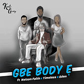 Gbe Body E by Kunle George