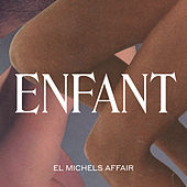 Enfant von El Michels Affair
