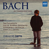 Bach In Transcription (Piano Adaptations) by Jean Alexis Smith