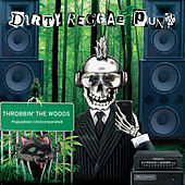 Throbbin' in the Woods by Dirty Reggae Punx