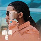 Why Not Me by Kazie