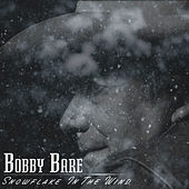 Snowflake in the Wind de Bobby Bare