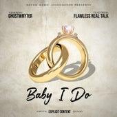 Baby I Do by GhostWryter