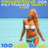 Progressive Goa Psy Trance Party 2020 100 Vibes DJ Mix by Various Artists