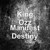 Manifest Destiny de KingOzz