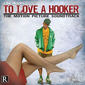 To Love A Hooker: The Motion Picture Soundtrack by J-Zone