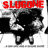 A Day Late and a Dollar Short de SlugOne