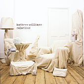Relations (Remastered) by Kathryn Williams