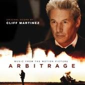 Arbitrage (Original Motion Picture Soundtrack) by Cliff Martinez