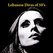 Lebanese Divas of 50's by Various Artists